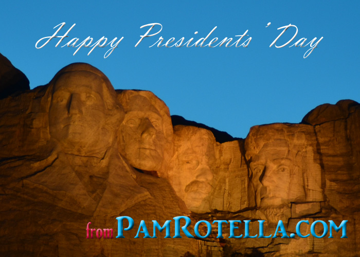 Presidents' Day e-card to readers, Mount RushmoreNational Memorial, photo by Pam Rotella