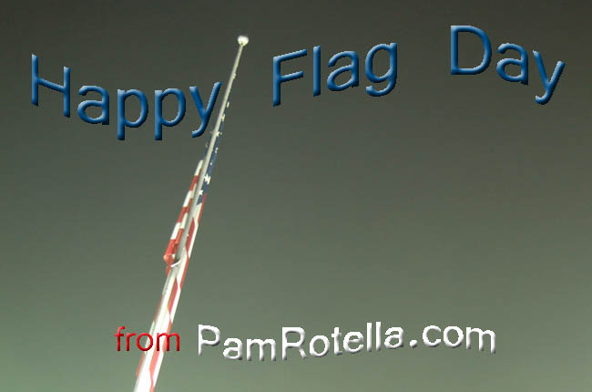 Flag Day card to readers 2011, photo by Pam Rotella